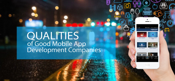 Qualities of Good Mobile App Development Companies