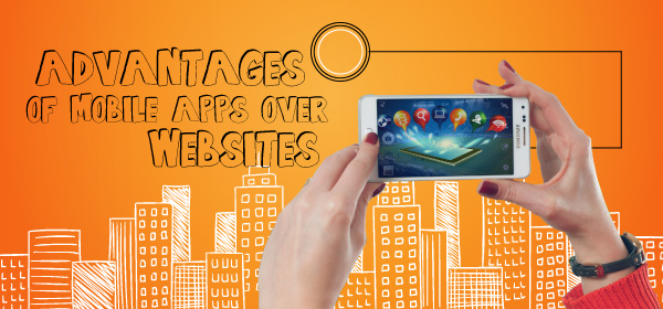 Mobile Apps Advantages over Websites