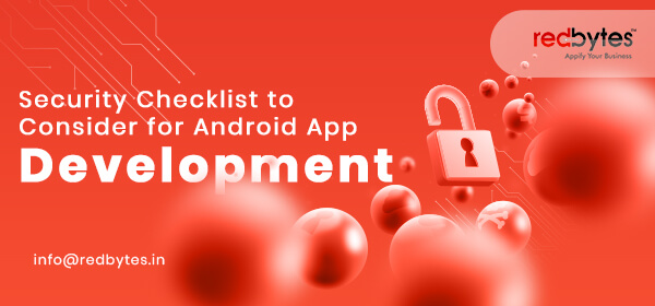 Security Checklist to Consider for Android App Development