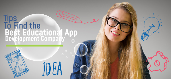 Tips To Find the Best Educational App Development Company