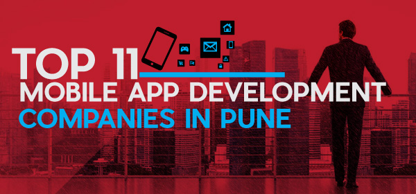 Top 11 Mobile App Development Companies Pune