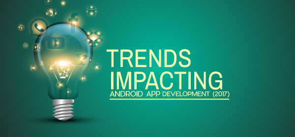 Android App Development Trends (2017)