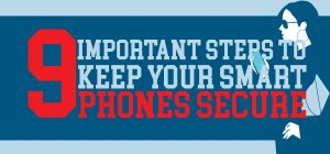 9 Important Steps to Keep your Smartphones Secure