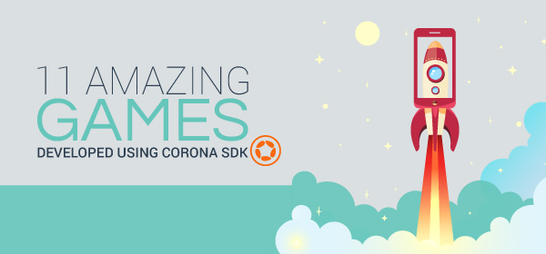 11 Amazing Games Developed Using Corona SDK Games