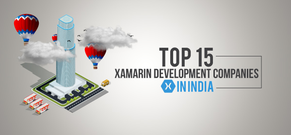 Top 15 Xamarin Cross Platform Development Companies in India