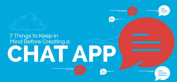 7 Things to Keep in Mind Before Creating a Chat App