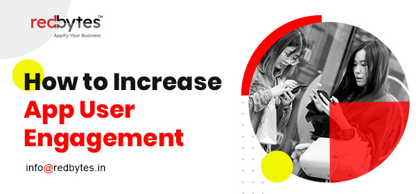 increase app user engagement