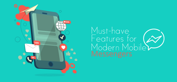 Features for Modern Mobile Messengers