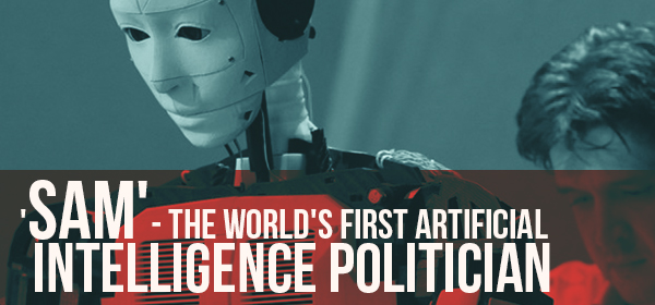 'SAM'- The World's First Artificial Intelligence Politician