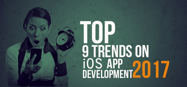 Top 9 Trends On iOS App Development 2017
