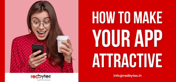 make your app attractive
