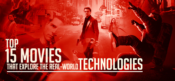Top 15 Movies That Explore The Real-World Technologies