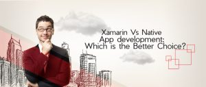 Xamarin Vs Native App development