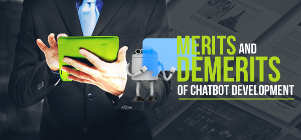 Merits and Demerits of Chatbot Development