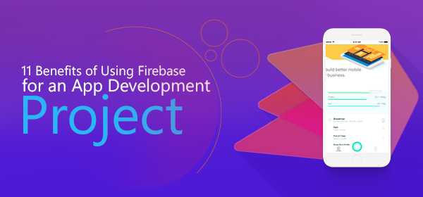 11 Benefits of Using Firebase For an App Development Project