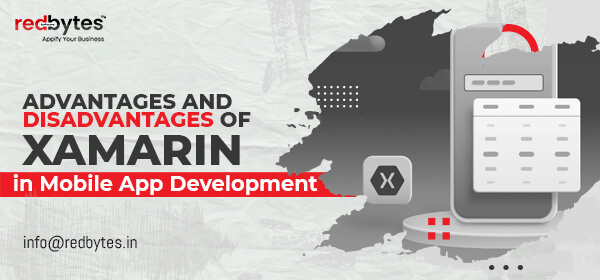 Advantages and Disadvantages of Xamarin in Mobile App Development