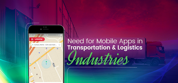 Need For Mobile Apps in Transportation & Logistics Companies