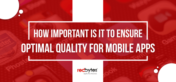 optimal quality for mobile apps