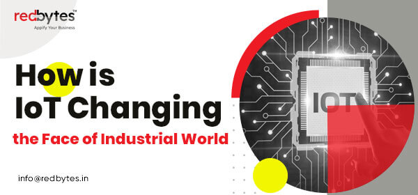 IoT changing the industrial world