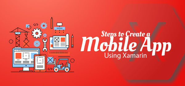 Steps to Create a Mobile App Using Xamarin