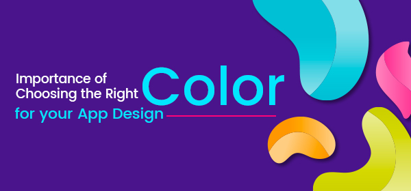 Importance of Choosing the Right Color for your App Design