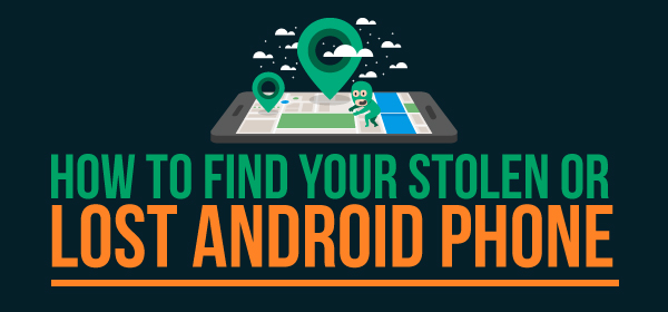 How To Find Your Stolen (or) Lost Android Phone [Infographic]