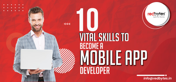 10 Vital Skills To Become a Mobile App Developer