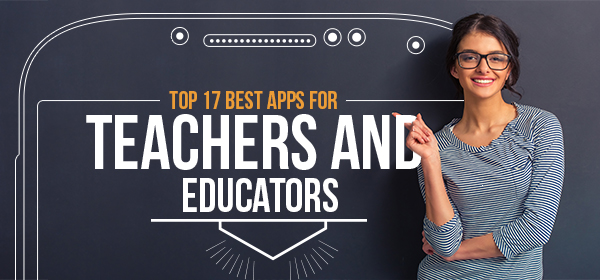 Top 17 Best Apps For Teachers and Educators