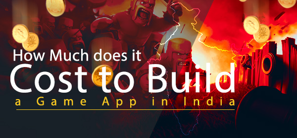 How Much Does it Cost to Create a Game App in India?