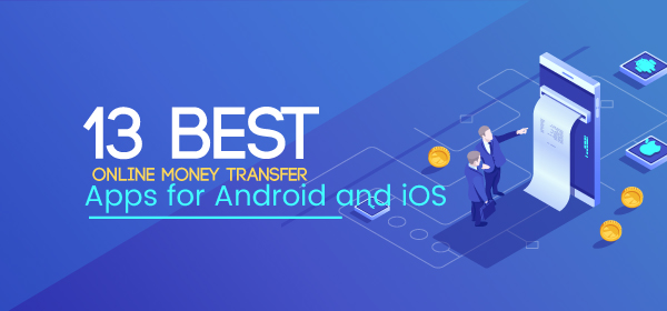 13-Best-Online-Money-Transfer-Apps-for-Android-and-iOS