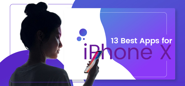 13 Best Apps For iPhone X