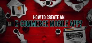 how to create an ecommerce mobile app