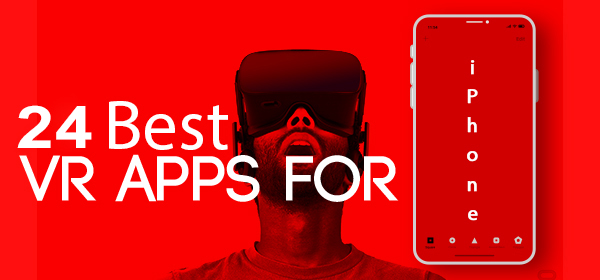 24 Best Free VR Apps (Virtual Reality Apps) For 2020