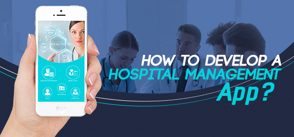 how to develop hospital management app