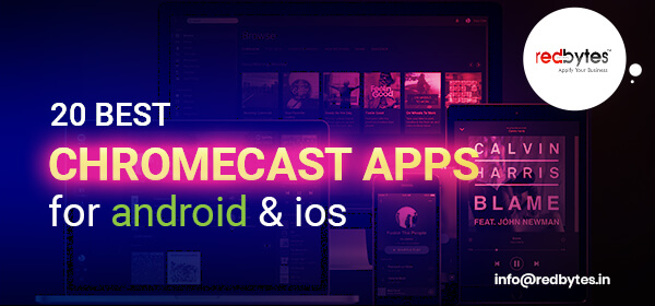 20 Best Chromecast Apps For Android & iPhone