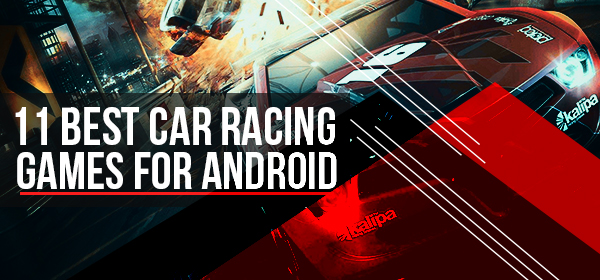 11 Best Car Racing Games For Android