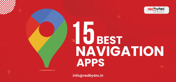 15 Best Navigation Apps For Android and iOS