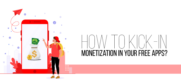 how to monetize a free app