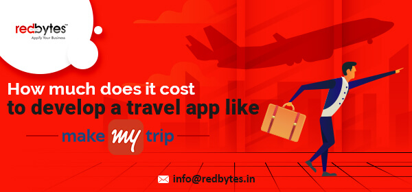 cost to develop a travel app like makemytrip