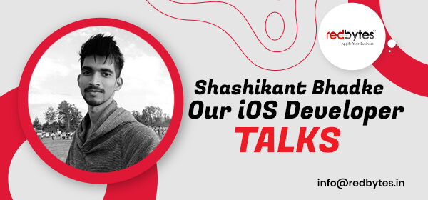 Shashikant Bhadke, Our iOS Developer Talks
