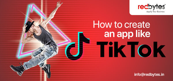 How to Create an App Like TikTok