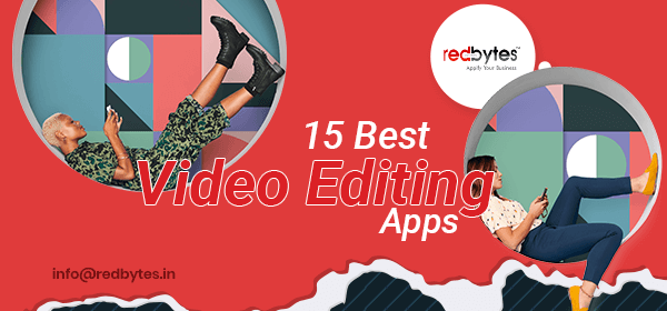 15 Best Video Editing Apps For Android & iOS