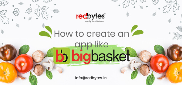 How to Create an App Like BigBasket