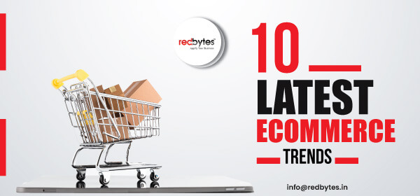 10 Latest eCommerce Trends to Boost Up Online Shopping