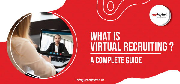 What is Virtual Recruiting ? A Complete Guide